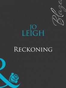 Reckoning (Mills & Boon Blaze) - Jo Leigh