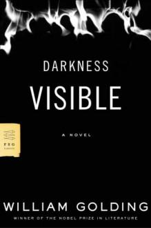 Darkness Visible - William Golding, A.S. Byatt