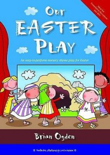 Nursery Rhyme Plays for Festival Days: Five Easy-To-Perform Plays for Pre-School and Early Years Learning - Brian Ogden
