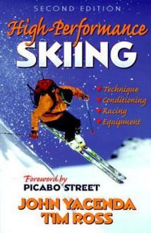 High-Performance Skiing-2nd - John Yacenda, Tim Ross