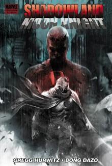 Shadowland: Moon Knight - Bong Dazo,Jeff Parker,Gregg Hurwitz,Kev Walker