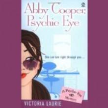 Abby Cooper, Psychic Eye - Victoria Laurie, Elizabeth Michaels