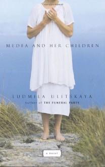 Medea and Her Children - Lyudmila Ulitskaya