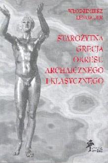 Starożytna Grecja okresu archaicznego i klasycznego - Włodzimierz Lengauer