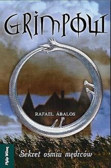 Grimpow. Sekret ośmiu mędrców - Rafael Ábalos