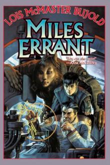Miles Errant - Lois McMaster Bujold