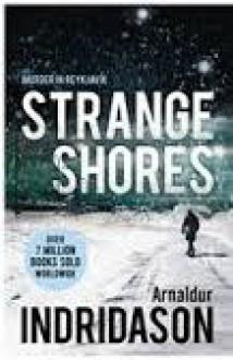 Strange Shores (Reykjavik Murder Mystery, #11) - Arnaldur Indriðason, Victoria Cribb