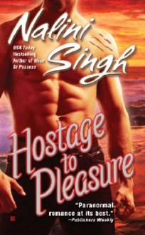 Hostage to Pleasure - Nalini Singh, Angela Dawe