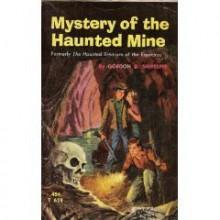 Mystery of the Haunted Mine - Gordon D. Shirreffs
