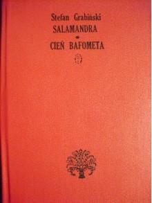 Utwory wybrane. Tom 2: Salamandra. Cień Bafometa - Stefan Grabiński