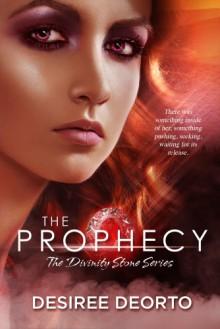 The Prophecy - Desiree DeOrto
