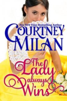 The Lady Always Wins - Courtney Milan