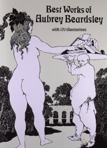 Best Works of Aubrey Beardsley - Aubrey Beardsley