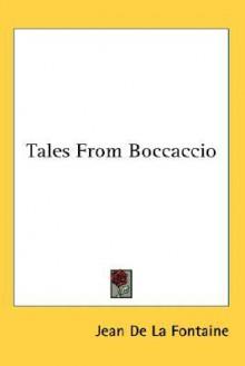 Tales from Boccaccio - Jean de La Fontaine, Richard Floethe