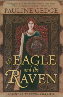 The Eagle and the Raven (Rediscovered Classics) - Pauline Gedge