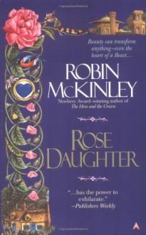 Rose Daughter - Robin McKinley