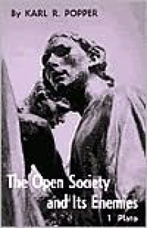 Open Society and Its Enemies, Volume 1: The Spell of Plato - Karl Raimund Popper