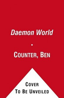 Daemon World - Ben Counter