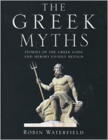 The Greek Myths: Stories of the Greek Gods and Heroes Vividly Retold - Robin A.H. Waterfield, Kathryn Waterfield, Wiki Commons, Corbis