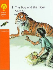 The Boy And The Tiger (Oxford Reading Tree: Stages 6-7: Woodpeckers Anthologies) - Roderick Hunt, Jenny Ackland