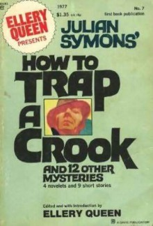 How to Trap a Crook: And 12 other mysteries - Julian Symons