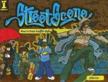 Street Scene: How To Draw Graffiti-Style - John Lee