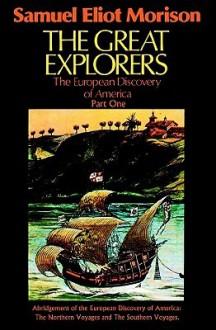 The Great Explorers, Part 1 - Samuel Eliot Morison, Frederick Davidson