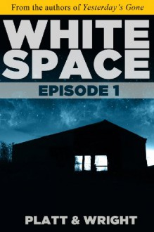 WhiteSpace: Episode 1 - Sean Platt, David W. Wright