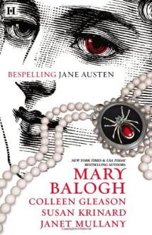 Bespelling Jane Austen - Mary Balogh, Colleen Gleason, Susan Krinard, Janet Mullany