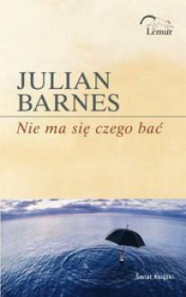 Nie ma się czego bać - Julian Barnes, Jan Kabat