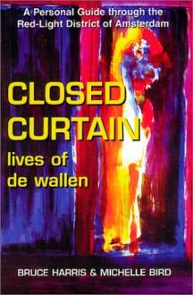 Closed Curtain: Lives of de Wallen - Bruce Harris