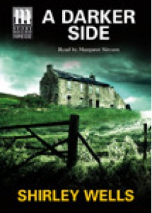 A Darker Side (A Jill Kennedy and DCI Max Trentham Mystery #2) - Shirley Wells, Margaret Sircom