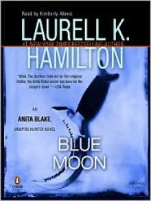 Blue Moon - Laurell K. Hamilton,Kimberly Alexis