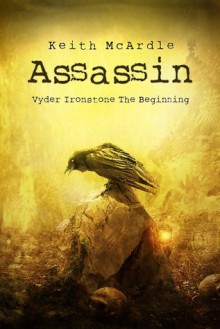 Assassin (Ironstone Saga, #0) - Keith McArdle
