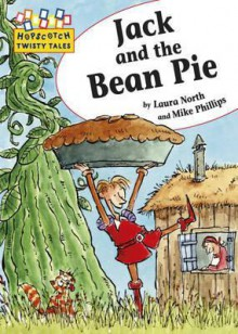 Jack and the Bean Pie - Laura North, Mike Phillips