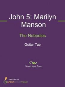 The Nobodies - John 5, Marilyn Manson