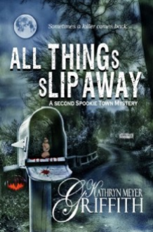 All Things Slip Away - Kathryn Meyer Griffith