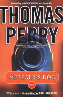 Metzger's Dog - Thomas Perry, Carl Hiaasen