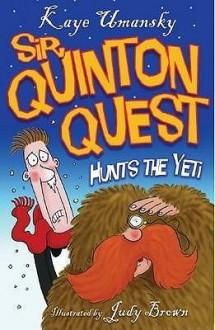 Sir Quinton Quest Hunts The Yeti - Kaye Umansky, Judy Brown