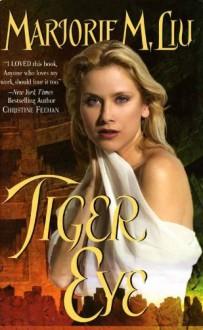 Tiger Eye - Marjorie M. Liu