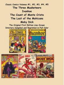 Classic Comics: #1-5 - Classic Comic Store Ltd, Sam Sloan, Albert Lewis Kanter
