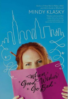 When Good Wishes Go Bad (As You Wish, #2) - Mindy Klasky