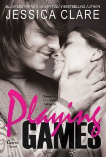 Playing Games - Jessica Clare, Jill Myles