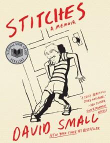 Stitches: A Memoir - David Small