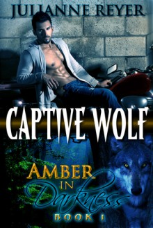 Captive Wolf - Julianne Reyer