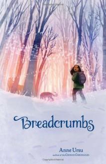 Breadcrumbs - Anne Ursu,Erin Mcguire