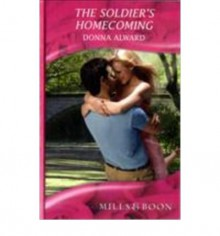 The Soldier's Homecoming (Romance) - Donna Alward