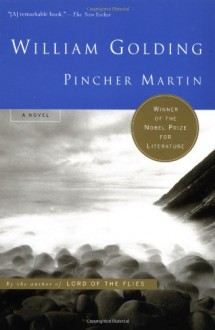 Pincher Martin: The Two Deaths of Christopher Martin - William Golding