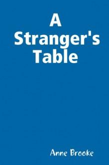 A Stranger's Table - Anne Brooke