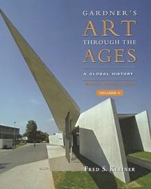 Gardner's Art Through the Ages: Global History, Enhanced Edition, Volume II - Fred S. Kleiner